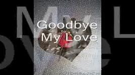 good bye my love - dang cap nhat