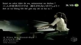 kiss me goodbye - angela aki