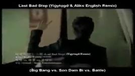 last bad step - bigbang, son dam bi, battle