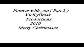 forever with you (part 2) - vickybraak