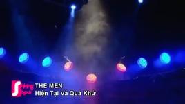 hien tai va qua khu - the men