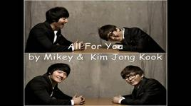 all for you - kim jong kook, mikey