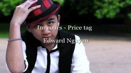 i'm yours   - edward duong nguyen