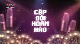 can't take my eyes off you  (cap doi hoan hao tap 3) - cu trong xoay, phuong linh