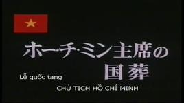 le quoc tang chu tich ho chi minh (phim goc) - ho chi minh