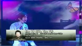 [live show] em ve giua tim toi  - dan truong, bao thy