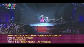 and i'm telling you & one night only - minh quan, ai phuong