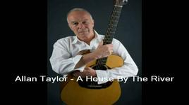 a house by the river - allan taylor