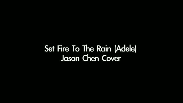 Set Fire To The Rain - Jason Chen - NhacCuaTui