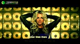 till the world ends (itfriend vietsub) - britney spears