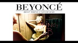 best thing i never had - beyonce