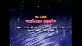 song que (ca canh) - hoai linh, minh thuan, phuong thanh