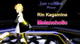 melancholic - kagamine rin