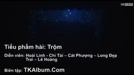 trom  - hoai linh, cat phuong, chi tai, v.a