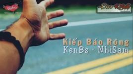 kiep bao rong (lyric) - kenbz, nhisam
