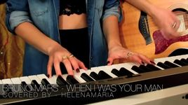 when i was your man (bruno mars cover) - helenamaria
