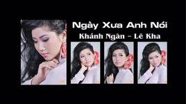 ngay xua anh noi (handmade clip) - khanh ngan, le kha