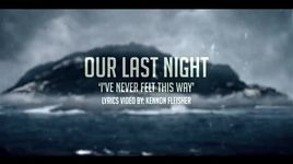 i've never felt this way (lyrics) - our last night