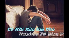 co khi nao em nho (lyrics) - kaydee, tion p