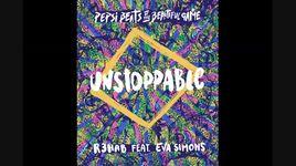 unstoppable (pseudo video) - r3hab, eva simons