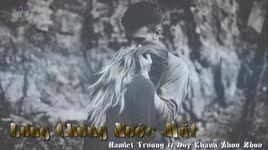 lung chung nuoc mat (handmade clip) - hamlet truong, duy khanh zhouzhou