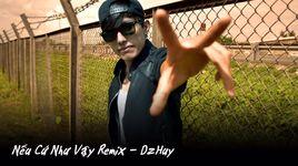neu cu nhu vay (remix) (handmade clip) - dzhuy