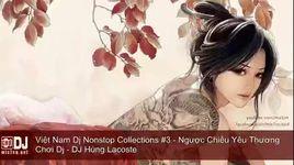 nonstop 2015 - viet mix - nguoc chieu yeu thuong - dj 789 mixtape