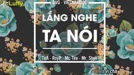lang nghe ta noi (lyrics) - v.a, tea, roy p, mc tee, mr.shyn