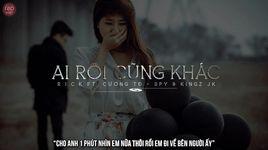 ai roi cung khac (lyrics) - r.i.c.k, cuong td, spy, kingz jk