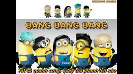 bang bang bang (vietsub) - the minions