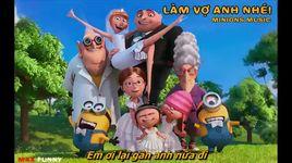 lam vo anh nhe (lyrics) - the minions