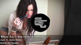 where are u now (white vox remix) - jack u, justin bieber