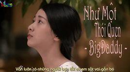 nhu mot thoi quen (lyrics) - bigdaddy