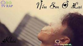 neu em o lai (lyrics) - khoi