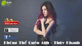 khong the quen anh (lyrics) - thuy khanh