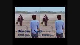 den sau 1 nguoi (handmade clip) - jodal kun, lam koi, badboy