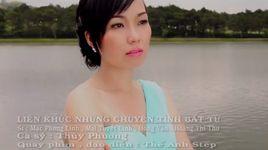 lien khuc nhung chuyen tinh bat tu - thuy phuong