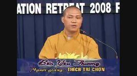 ben yeu thuong (phan 6) - thich tri chon