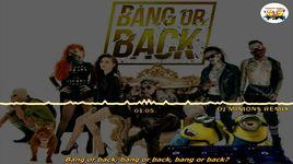 bang or back remix - minions