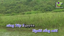 bac ho song mai voi tay nguyen (karaoke) - trung duc