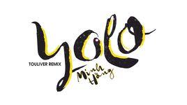 yolo (touliver remix) (audio) - minh hang