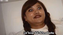 bup be annabelle parody (snl korea - hai han xeng) - v.a
