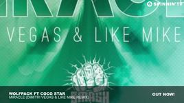 miracle (dimitri vegas & like mike remix) - wolfpack, coco star