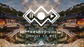 #dttmcndy (ftr bss version) (hoaprox vip mix) - hoaprox