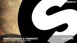 helicopter (original mix) - martin garrix, firebeatz