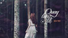 quay lung di (lyrics) - bao thy