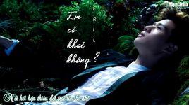 em co khoe khong? (vietsub) - chau hung triet (eric chou)