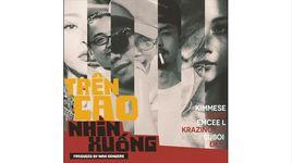 tren cao nhin xuong (lyrics video) - kimmese, suboi, den, tamka pkl