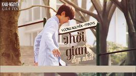 thoi gian dep nhat (vietsub) - vuong nguyen (roy wang)
