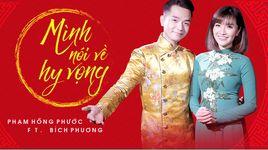 minh noi ve hy vong - pham hong phuoc, bich phuong